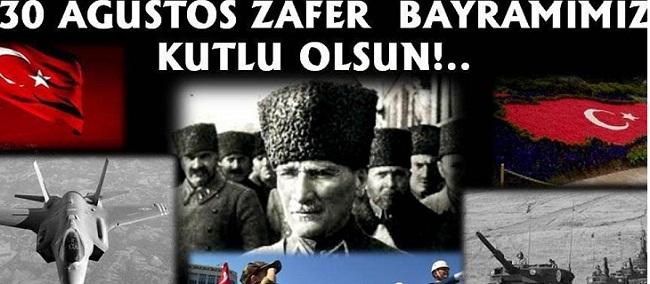 30 Ağustos Zafer Bayramı Kutlu Olsun!..
