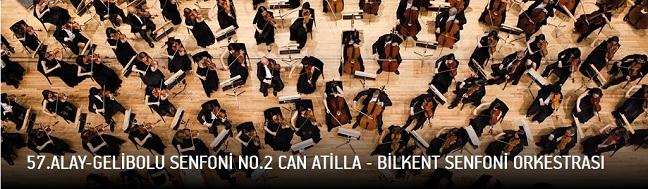 57.Alay-Gelibolu Senfoni No.2 Can Atilla-Bilkent Senfoni Orkestrası