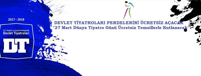 27 Mart Dünya Tiyatro Günü Ücretsiz Temsillerle Kutlanacak