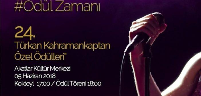 24.Türkan Kahramankaptan Özel Ödülleri Sahiplerini buluyor
