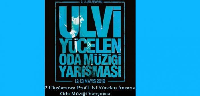 2.Uluslararası Prof.Ulvi Yücelen Anısına Oda Müziği Yarışması