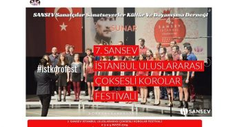 7.Sansev İstanbul Uluslararası Çoksesli Korolar Festivali (2-3-4-5 Mayıs 2019)
