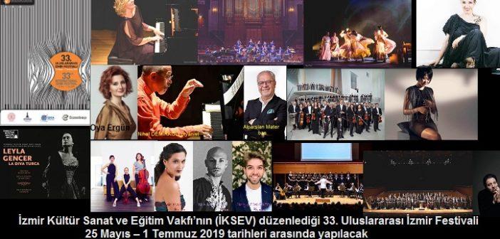 İKSEV: 33.Uluslararası İzmir Festivali (25 Mayıs 1 Temmuz 2019)