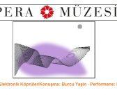 Pera Müzesi Elektronik Köprüler/Konuşma: Burcu Yaşin-Performans: Deniz Erden