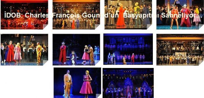 İDOB:  Gounod'un  Başyapıtı FAUST'u Sahneliyor (17-18-21-22-24-25 Ocak 2020)