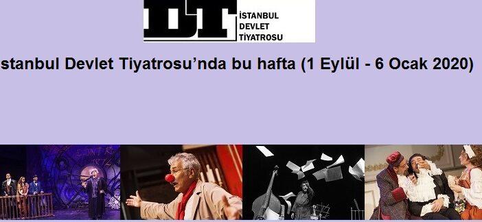 İstanbul Devlet Tiyatrosu'nda Bu Hafta (1 Eylül – 6 Ocak 2020)