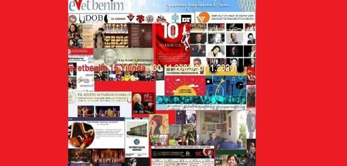 evetbenim sanat sitemiz 15.yılında (30 Kasım 2005 – 30 Kasım 2020)