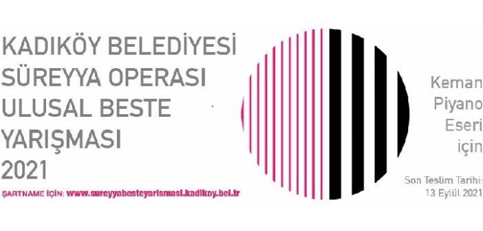 Kadıköy Belediyesi Süreyya Operası Ulusal Beste Yarışması
