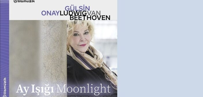 Gülsin Onay'ın Yeni Beethoven CD'si Yayında